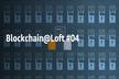 Blockchain@Loft #04