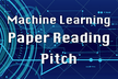 Machine learning papers reading pitch #6
