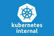 Kubernetes Internal #4
