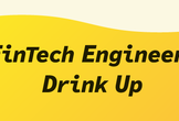 FinTech Engineers Drink Up #2