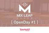 Osaka Mix Leap OpenDay #1