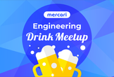 Mercari Engineer Drink Meetup #2 ~ Web/Frontend ~
