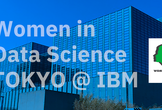 Women in Data Science(WiDS) TOKYO @ IBM