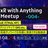 xR with Anything Meetup #04