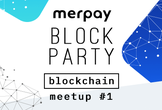 merpay Block Party -blockchain meetup #1 -
