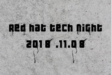 Red Hat Tech Night 2018.11.08