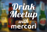 Drink Meetup with Mercari #59(CS)