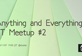 Anything and Everything LT Meetup #2 @cluster