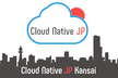Cloud Native JP Kansai #02