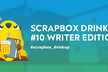 Scrapbox Drinkup #10 Writer Edition