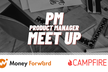 Money Forward × CAMPFIRE PM Meetup