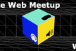Immersive Web Meetup (WebXR & Web Music)