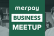 Merpay Business Meetup #3