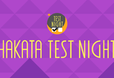 HAKATA Test Night #1