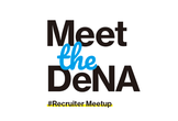 【Meet the DeNA】#Recruiter Meetup!