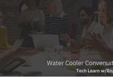 Water Cooler Conversation #4