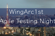 【増枠!】 Agile Testing Night #1