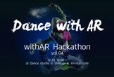 【withARハッカソンvol.04】 ダンス with AR
